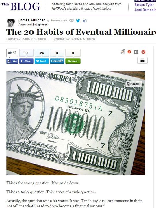 20 millionaire habits by James Altucher on Huffington Post