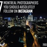17 Montreal Photographers You Should Absolutely Follow on Instagram